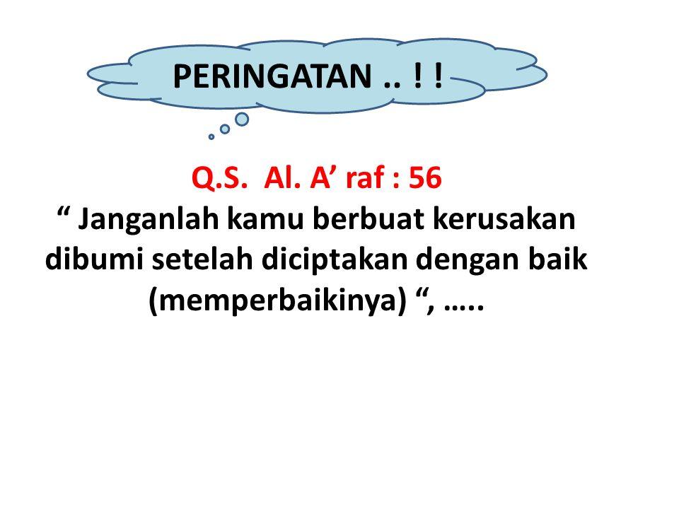 PERINGATAN .. ! ! Q.S. Al. A' raf : 56