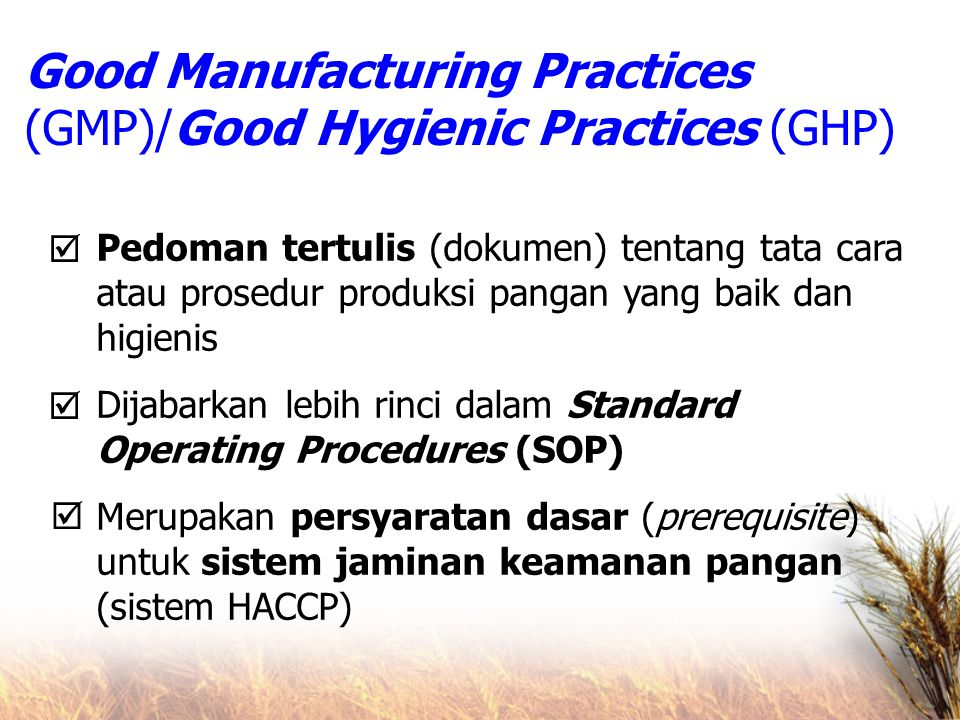 Good Manufacturing Practices (GMP)/Good Hygienic Practices (GHP)