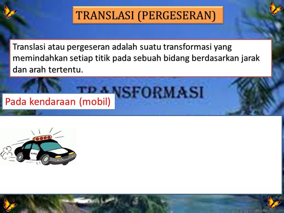 TRANSLASI (PERGESERAN)