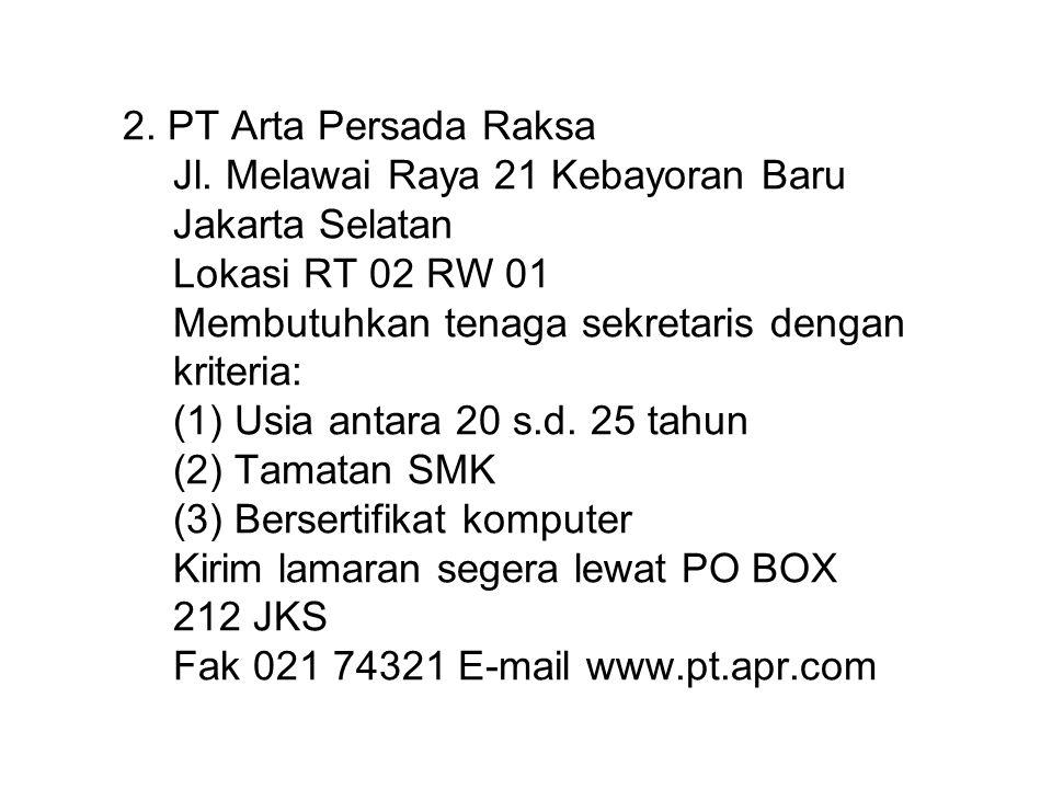 2. PT Arta Persada Raksa Jl. Melawai Raya 21 Kebayoran Baru. Jakarta Selatan. Lokasi RT 02 RW 01.