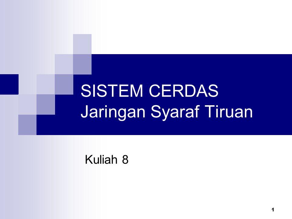 SISTEM CERDAS Jaringan Syaraf Tiruan