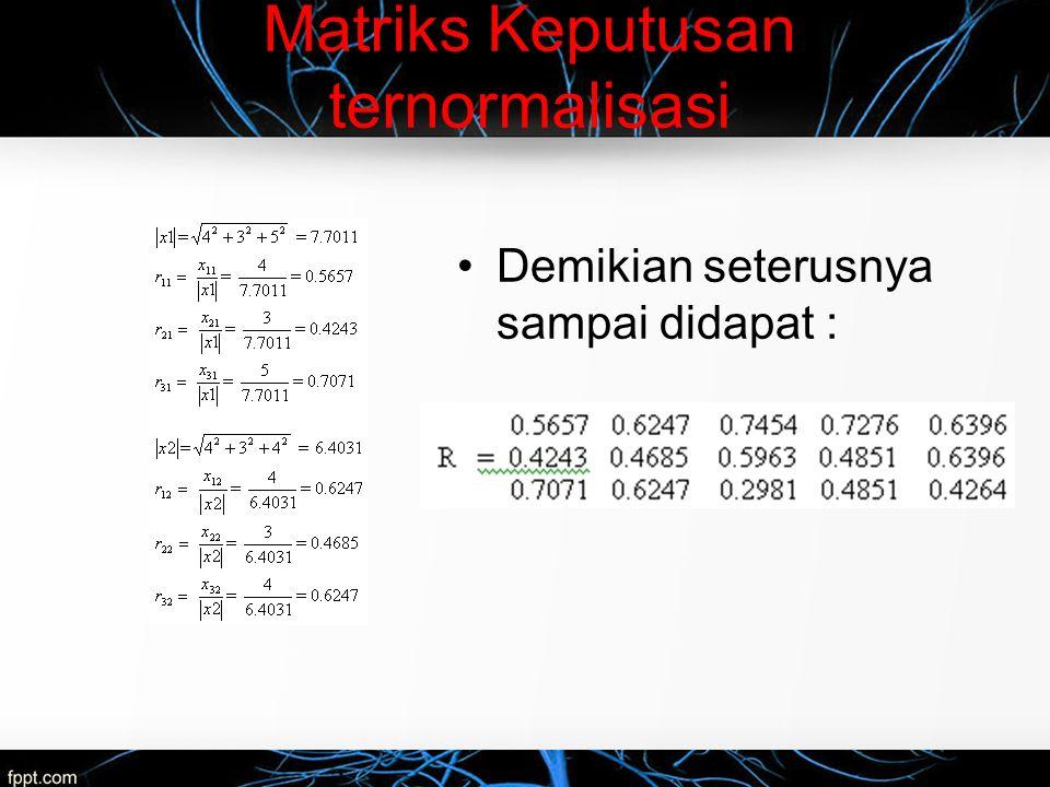 Matriks Keputusan ternormalisasi