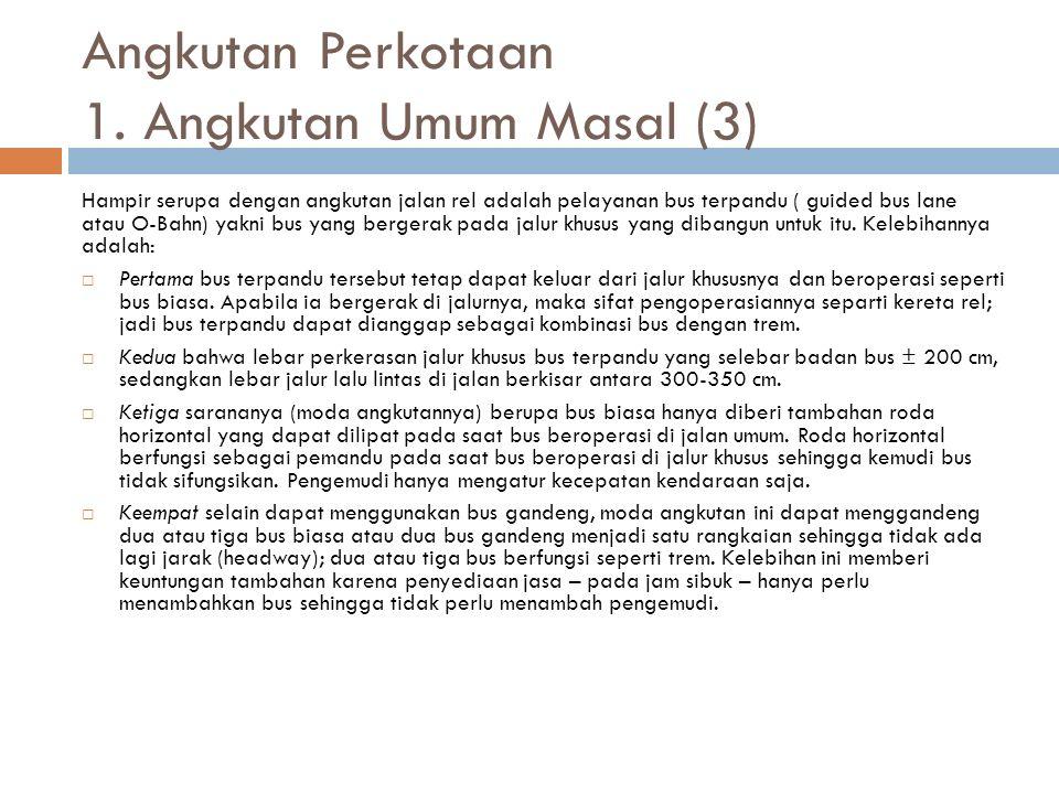 Angkutan Perkotaan 1. Angkutan Umum Masal (3)