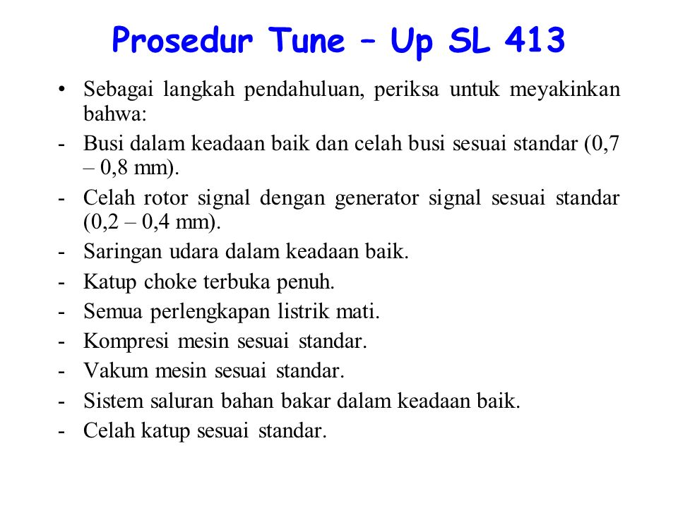 Prosedur Tune – Up SL 413 Sebagai langkah pendahuluan, periksa untuk meyakinkan bahwa: