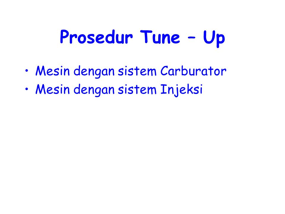 Prosedur Tune – Up Mesin dengan sistem Carburator