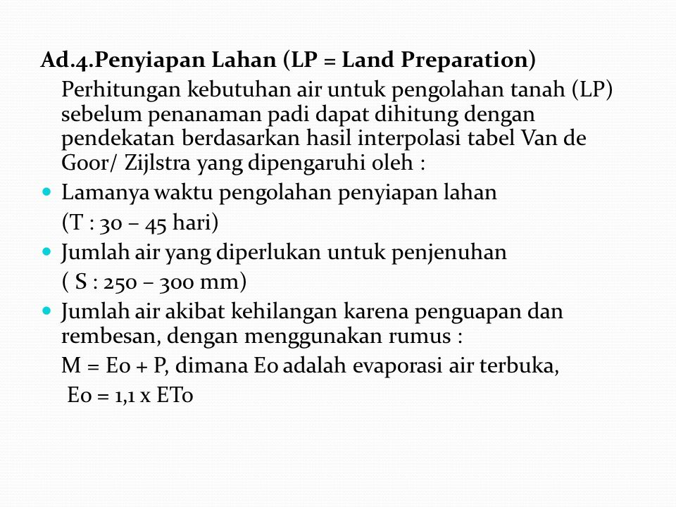 Ad.4.Penyiapan Lahan (LP = Land Preparation)