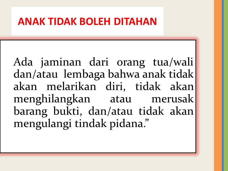 ANAK TIDAK BOLEH DITAHAN