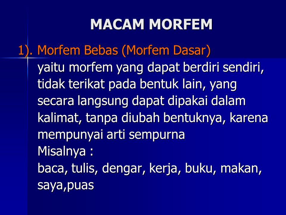 MACAM MORFEM 1). Morfem Bebas (Morfem Dasar)