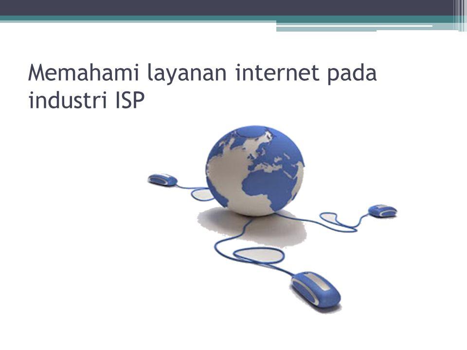 Memahami layanan internet pada industri ISP