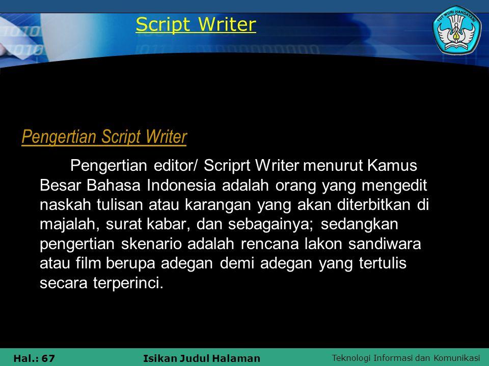 Script Writer Pengertian Script Writer.