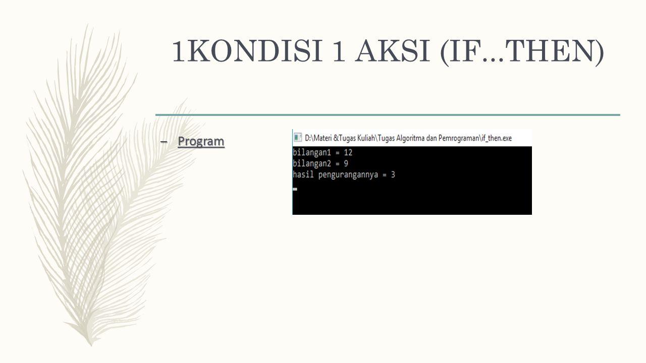 1KONDISI 1 AKSI (IF...THEN) Program