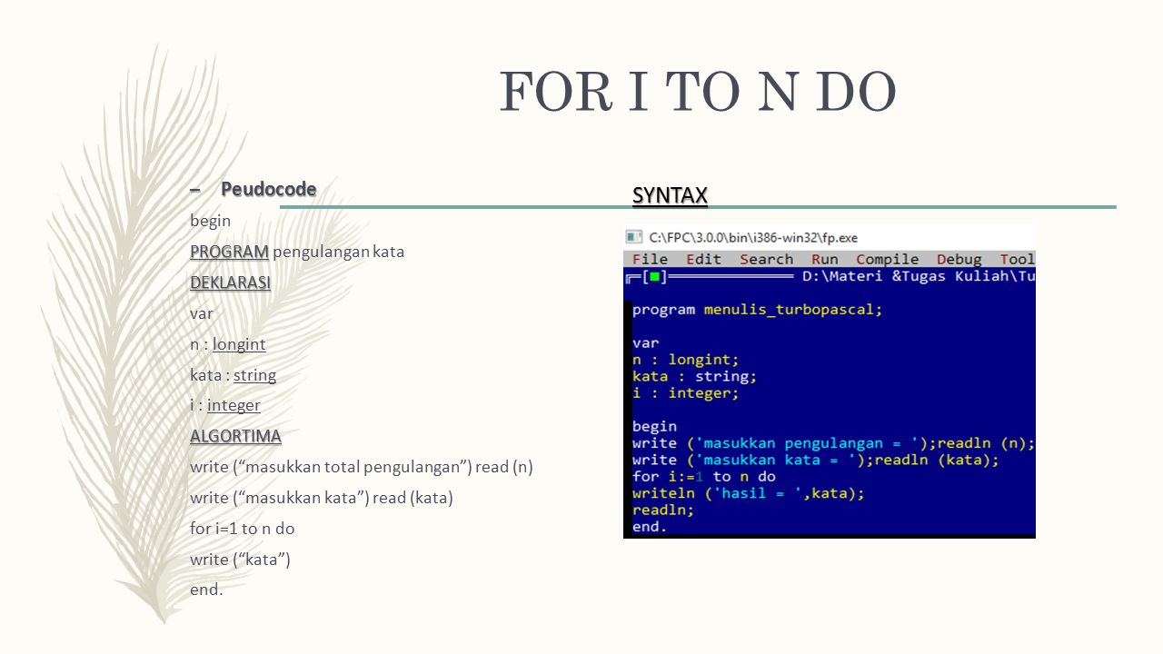 FOR I TO N DO SYNTAX Peudocode begin PROGRAM pengulangan kata
