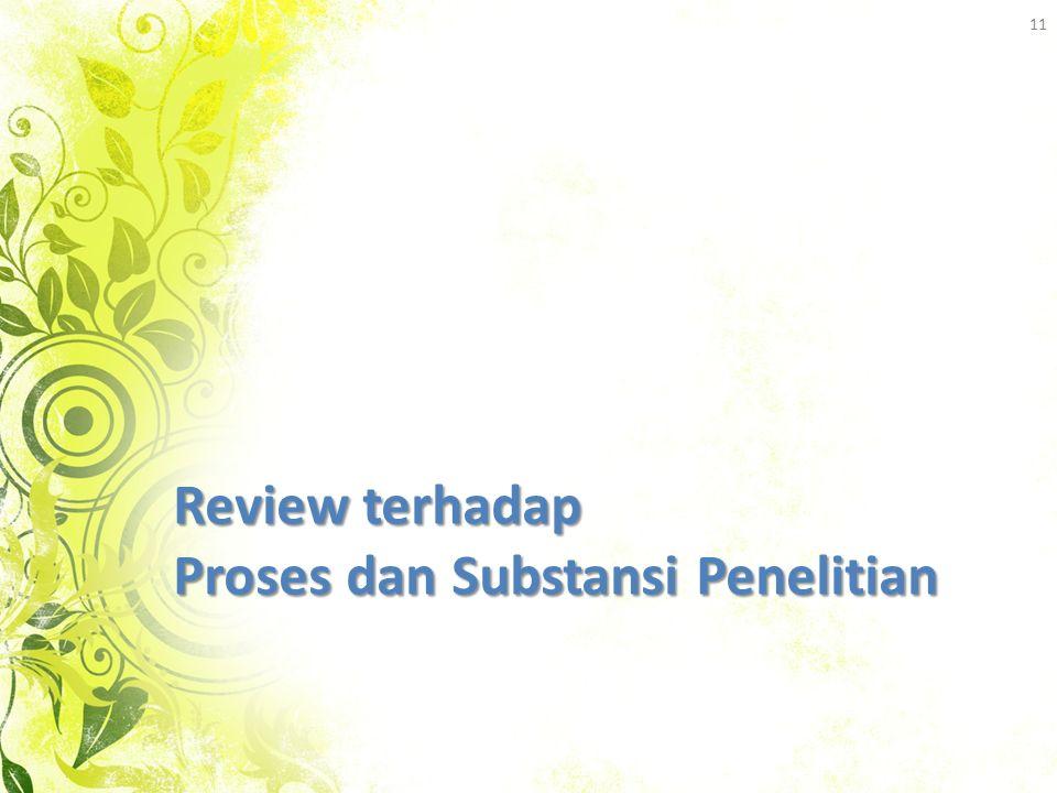 Review terhadap Proses dan Substansi Penelitian
