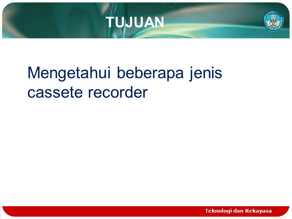 Mengetahui beberapa jenis cassete recorder