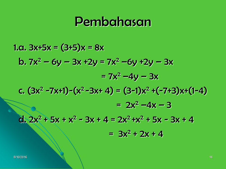 Pembahasan 1.a. 3x+5x = (3+5)x = 8x