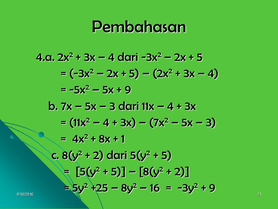 Pembahasan 4.a. 2x2 + 3x – 4 dari -3x2 – 2x + 5