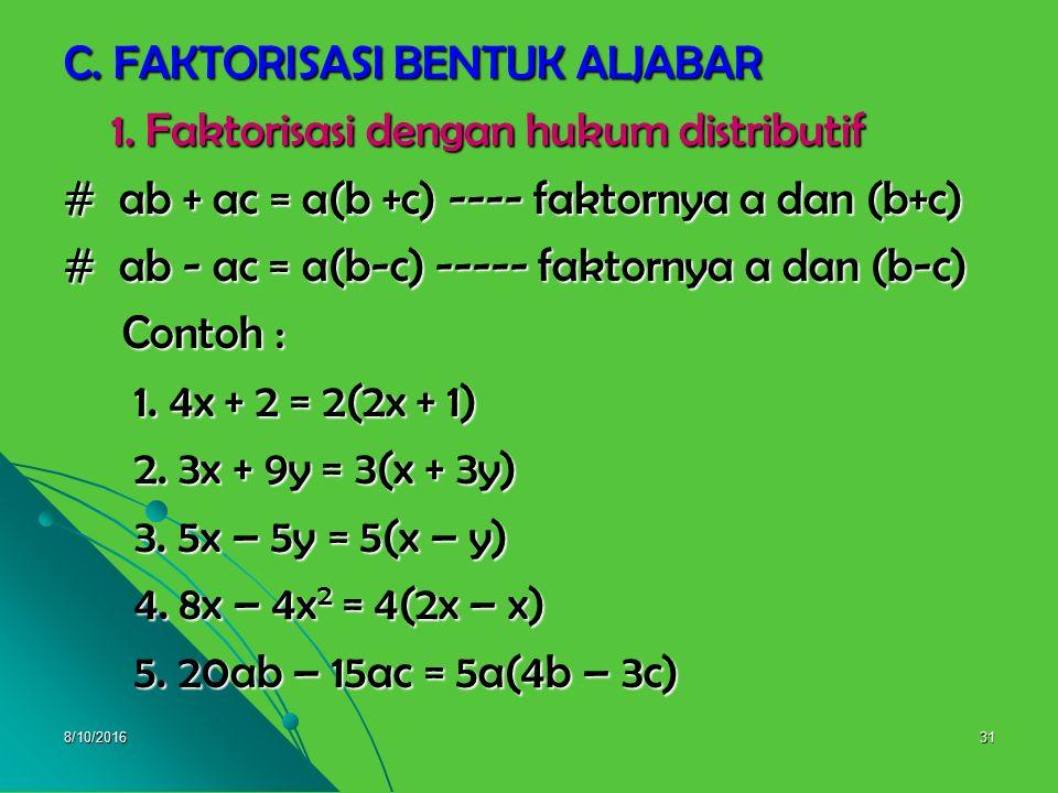 C. FAKTORISASI BENTUK ALJABAR 1. Faktorisasi dengan hukum distributif