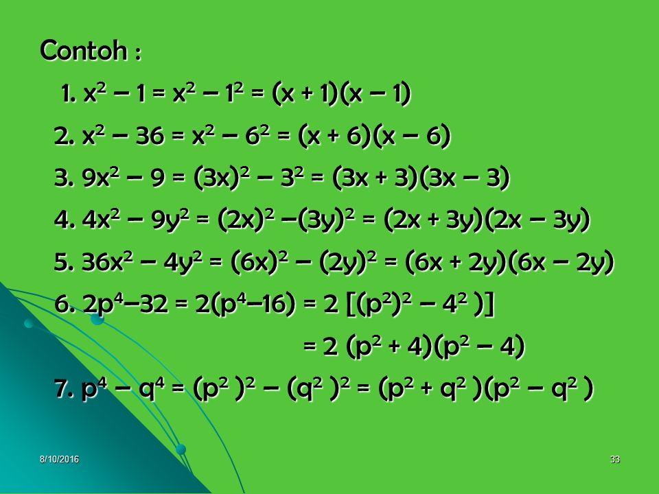4. 4x2 – 9y2 = (2x)2 –(3y)2 = (2x + 3y)(2x – 3y)