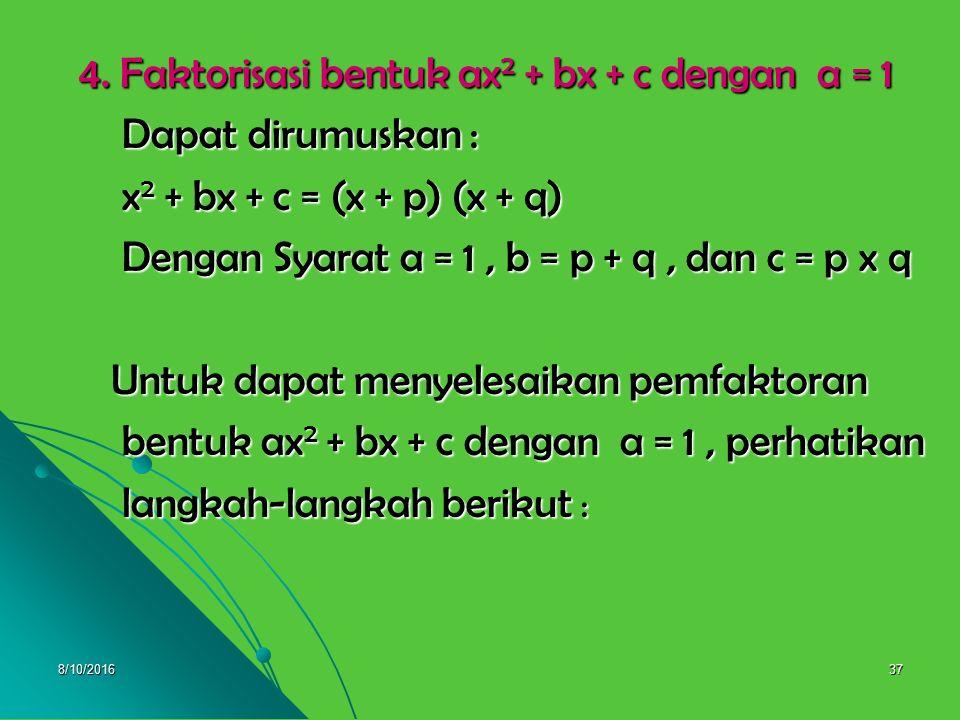 4. Faktorisasi bentuk ax2 + bx + c dengan a = 1 Dapat dirumuskan :