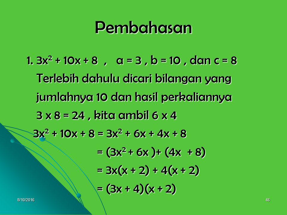 Pembahasan 1. 3x2 + 10x + 8 , a = 3 , b = 10 , dan c = 8