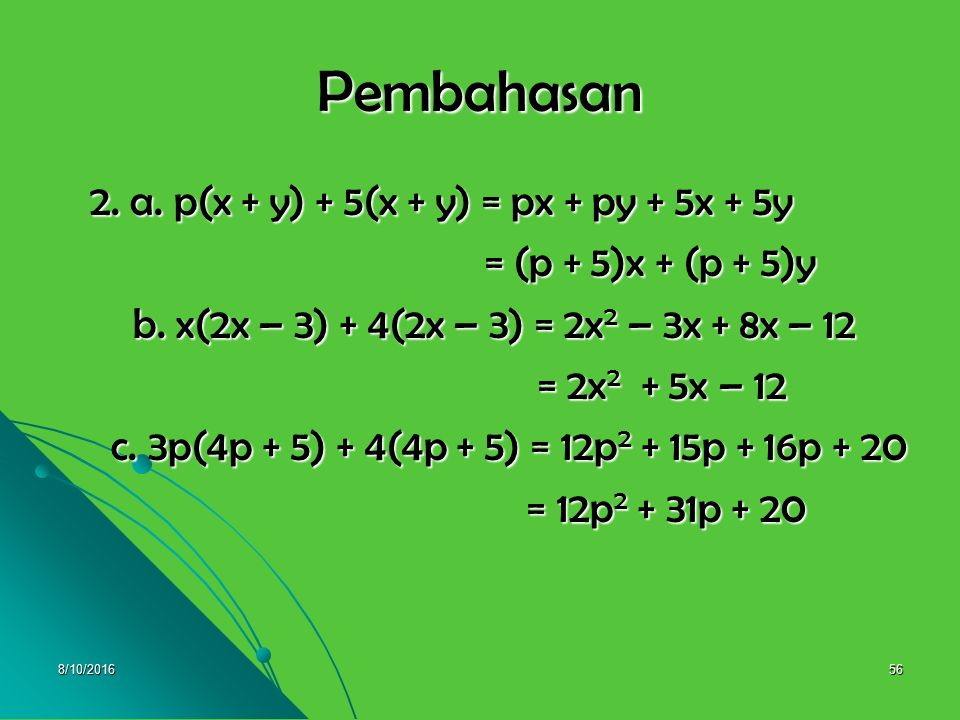 Pembahasan 2. a. p(x + y) + 5(x + y) = px + py + 5x + 5y