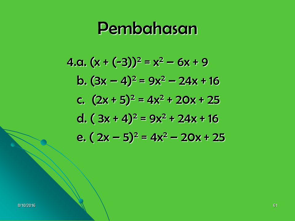 Pembahasan 4.a. (x + (-3))2 = x2 – 6x + 9