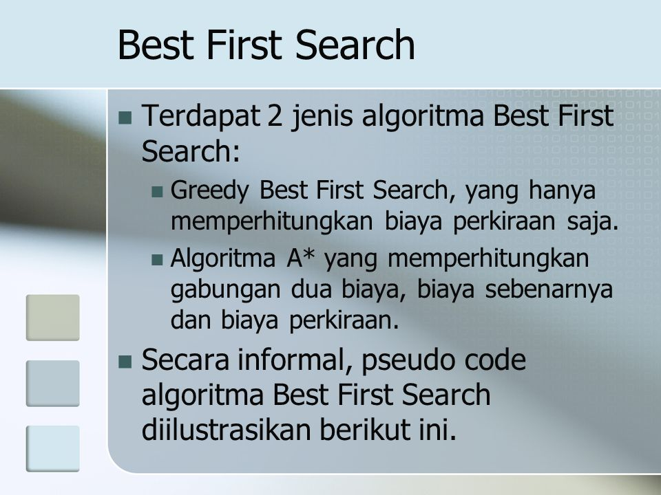 Best First Search Terdapat 2 jenis algoritma Best First Search: