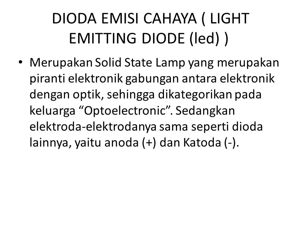 DIODA EMISI CAHAYA ( LIGHT EMITTING DIODE (led) )