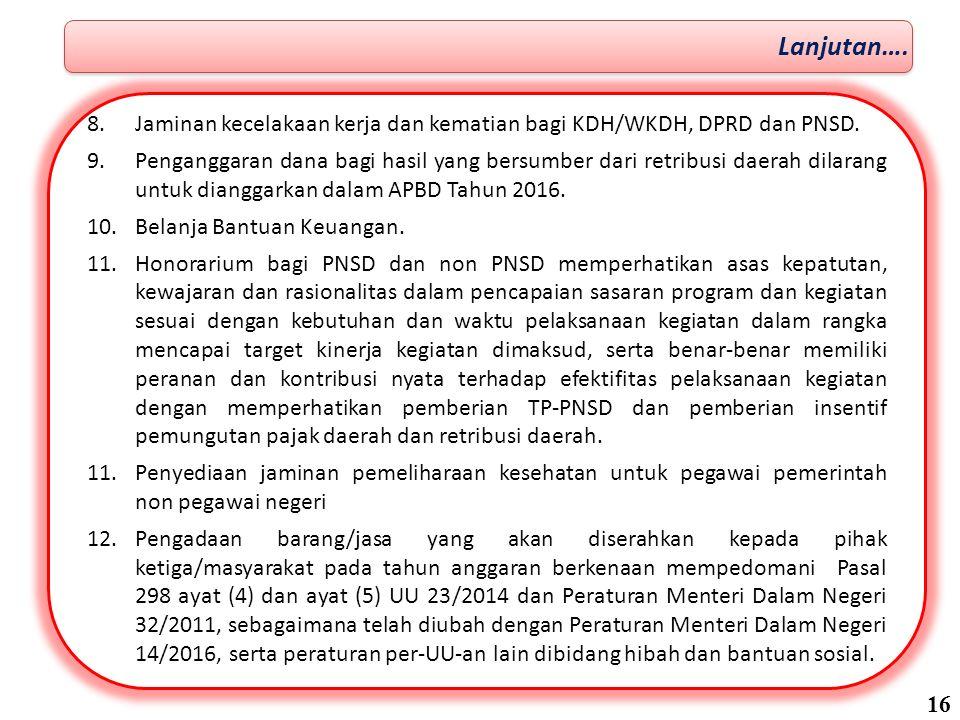 Lanjutan…. Jaminan kecelakaan kerja dan kematian bagi KDH/WKDH, DPRD dan PNSD.