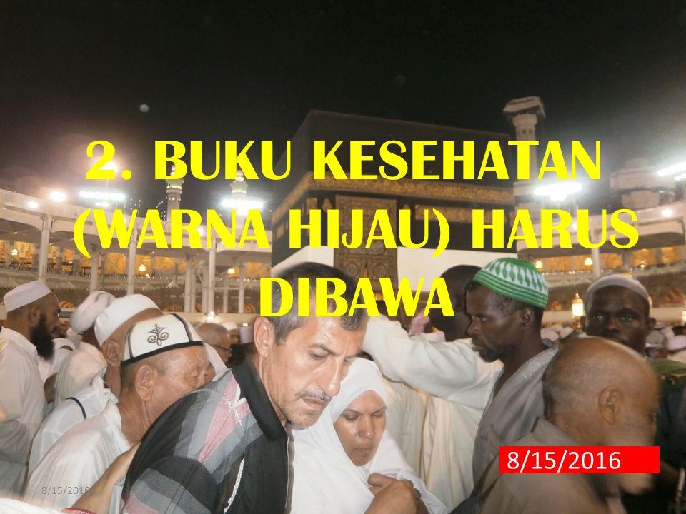 2. BUKU KESEHATAN (WARNA HIJAU) HARUS DIBAWA