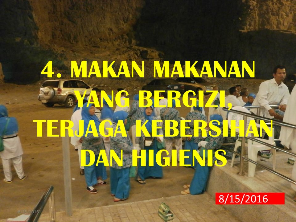 4. MAKAN MAKANAN YANG BERGIZI, TERJAGA KEBERSIHAN DAN HIGIENIS