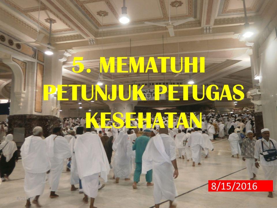5. MEMATUHI PETUNJUK PETUGAS KESEHATAN