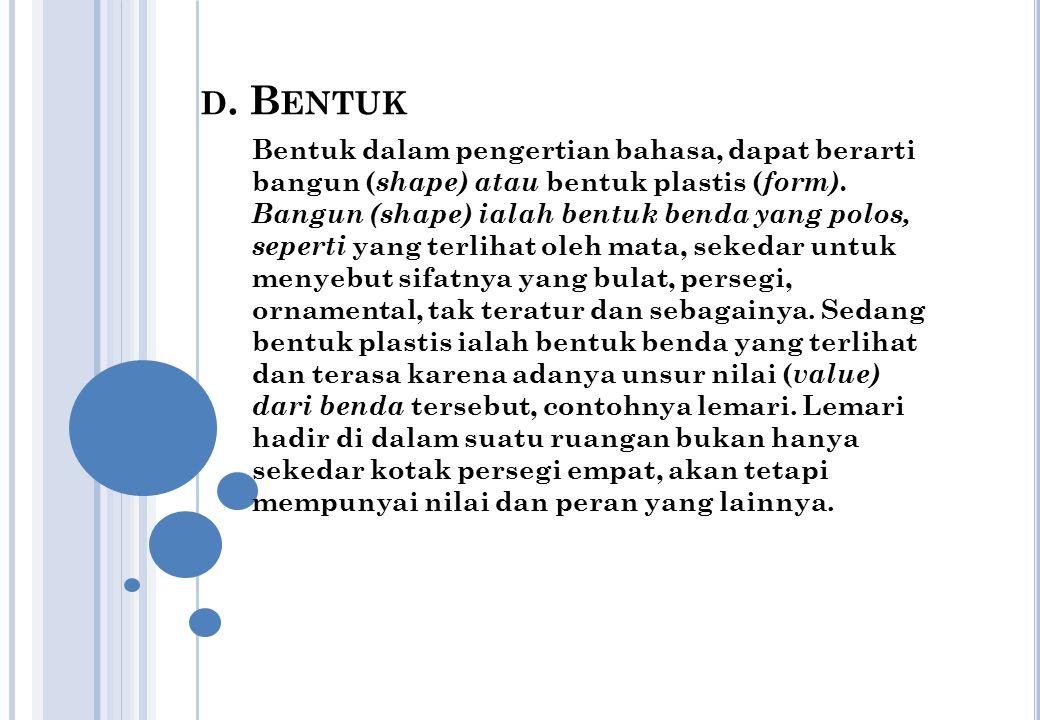 d. Bentuk
