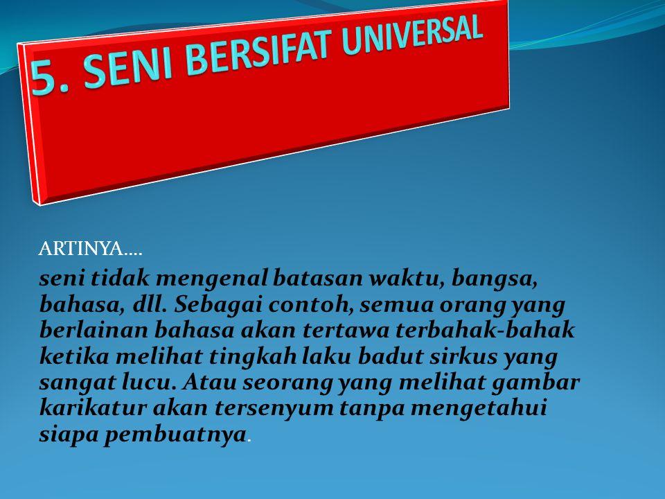 5. SENI BERSIFAT UNIVERSAL