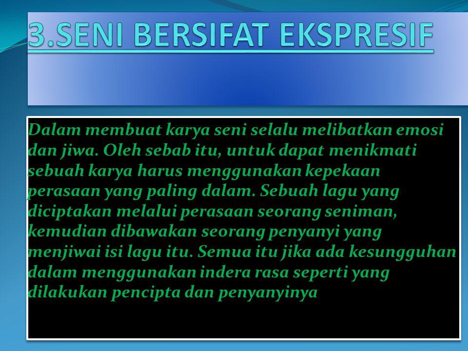 3.SENI BERSIFAT EKSPRESIF