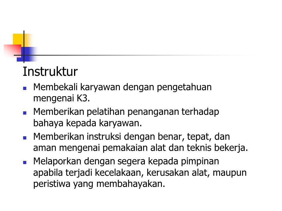 Instruktur Membekali karyawan dengan pengetahuan mengenai K3.
