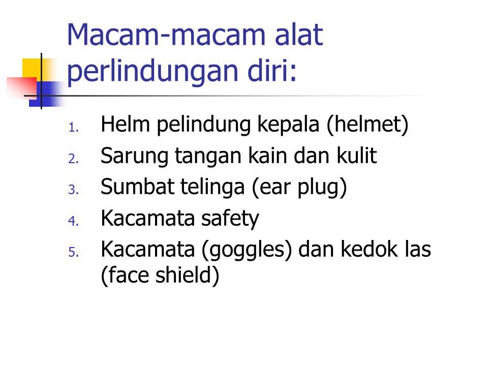 Macam-macam alat perlindungan diri:
