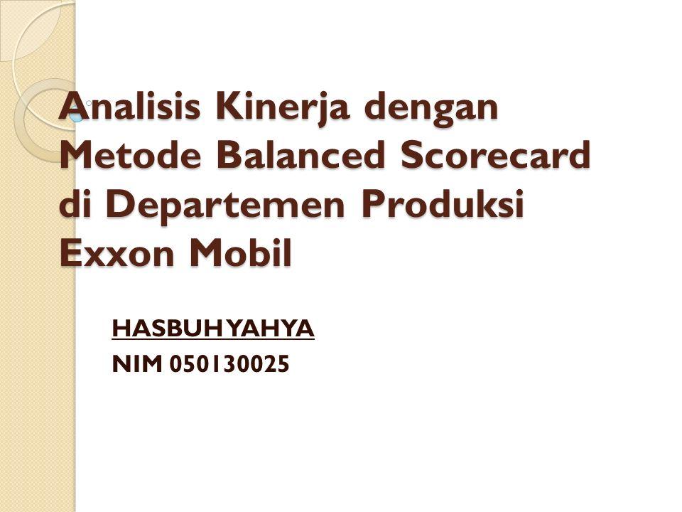 Analisis Kinerja dengan Metode Balanced Scorecard di Departemen Produksi Exxon Mobil
