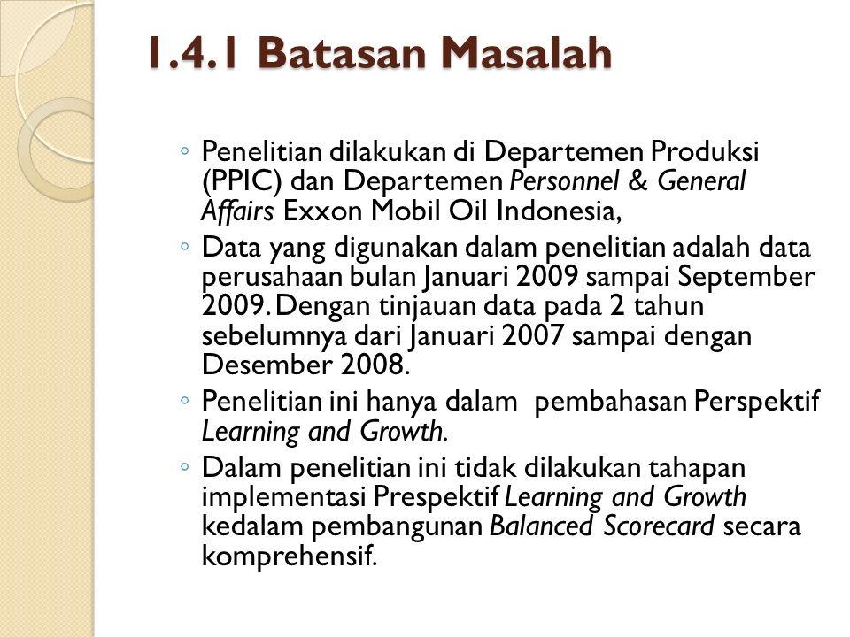 1.4.1 Batasan Masalah Penelitian dilakukan di Departemen Produksi (PPIC) dan Departemen Personnel & General Affairs Exxon Mobil Oil Indonesia,