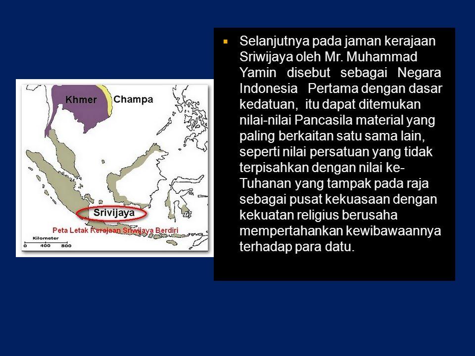 Selanjutnya pada jaman kerajaan Sriwijaya oleh Mr