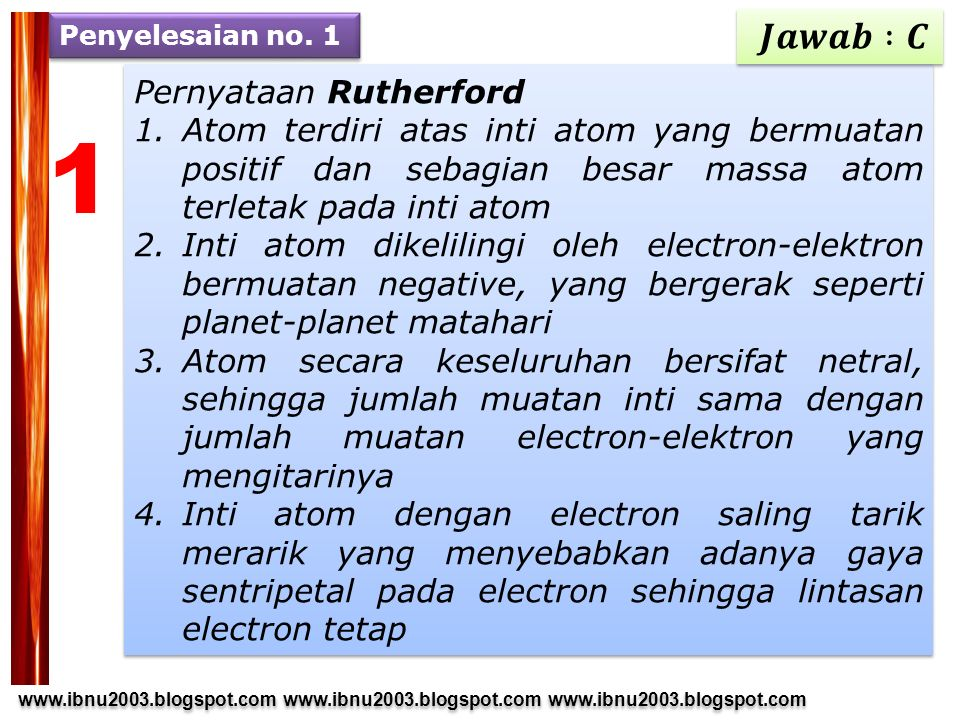 1 𝑱𝒂𝒘𝒂𝒃 :𝑪 Pernyataan Rutherford