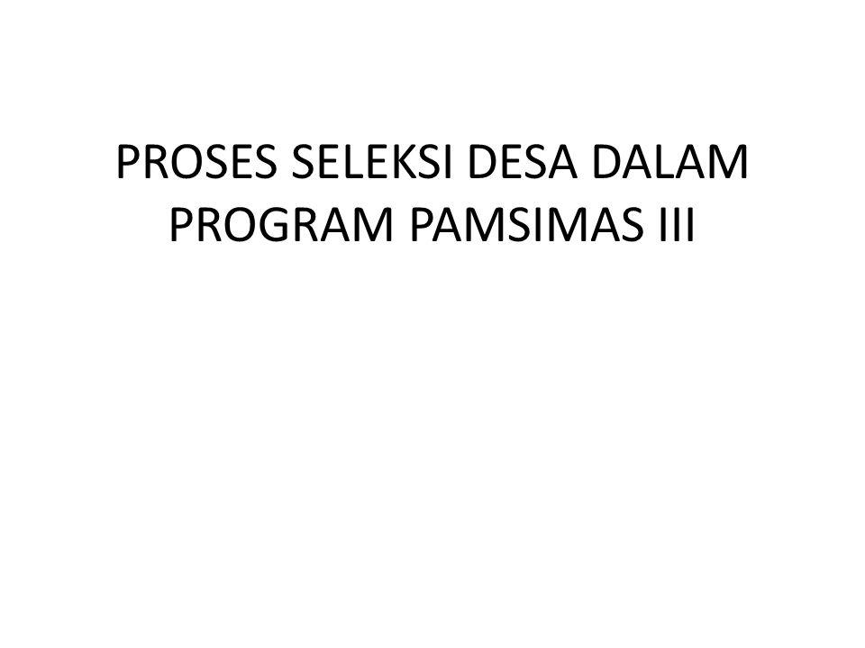 PROSES SELEKSI DESA DALAM PROGRAM PAMSIMAS III