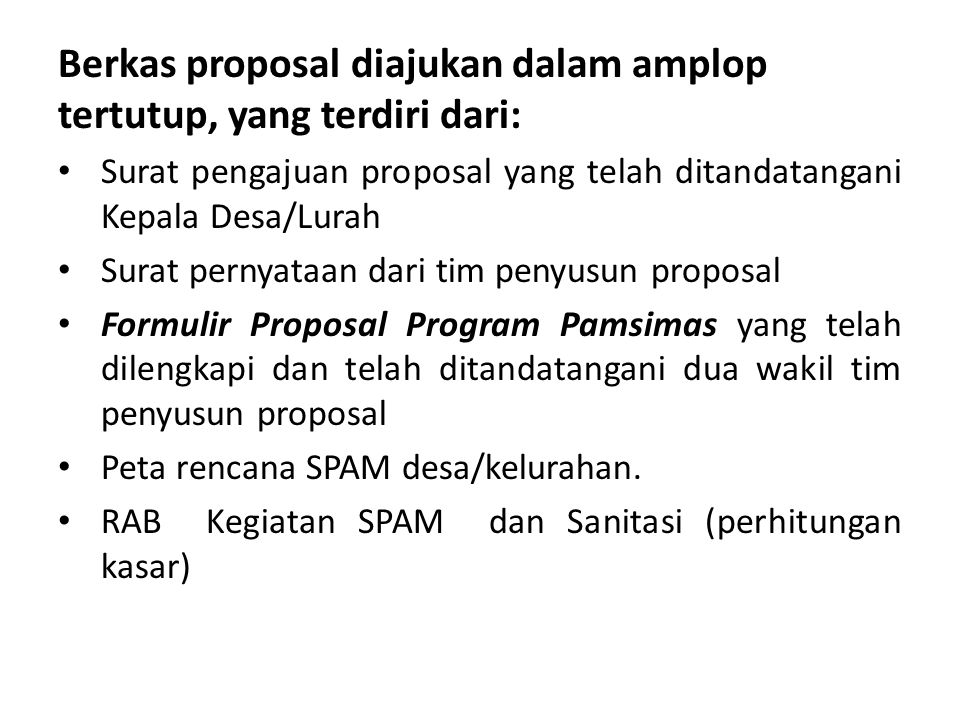 Berkas proposal diajukan dalam amplop tertutup, yang terdiri dari: