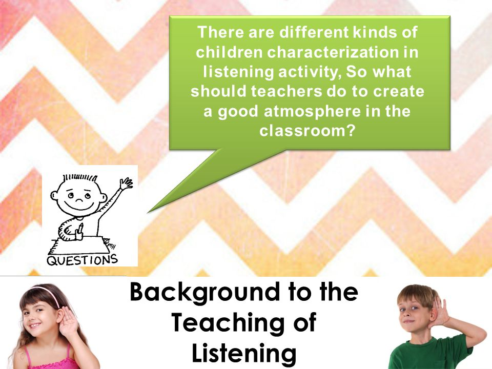 Background to the Teaching of Listening