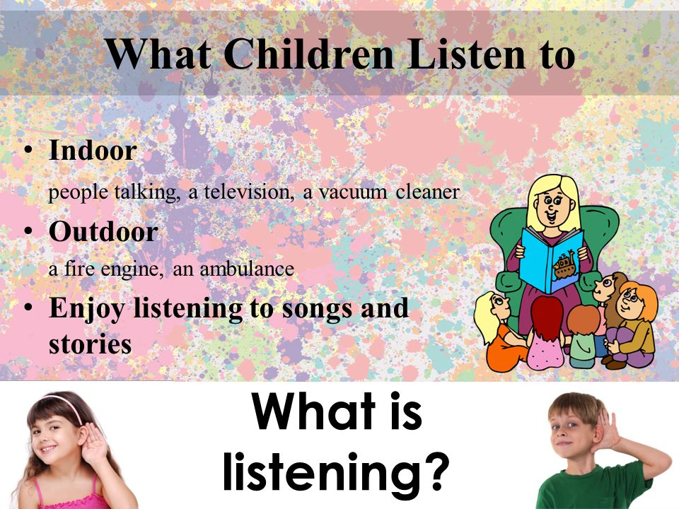 What Children Listen to