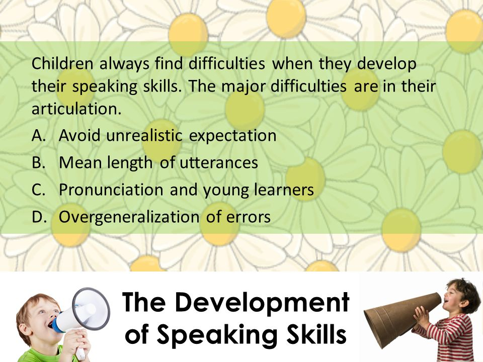 The Development of Speaking Skills