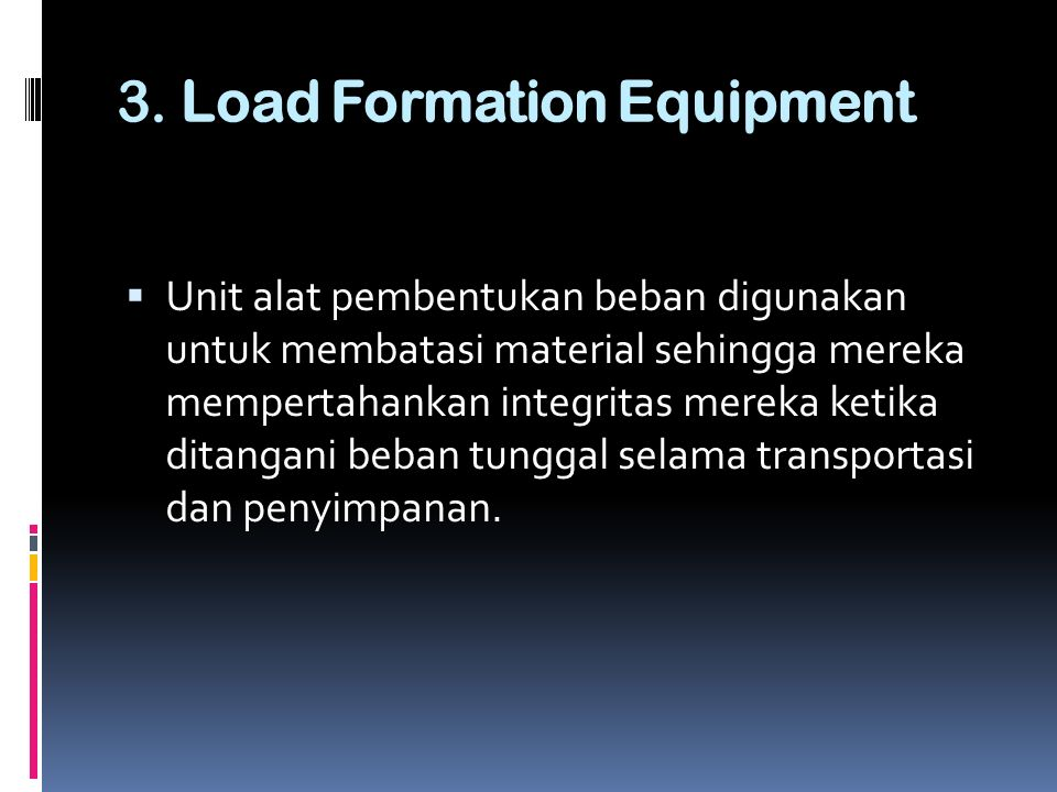 3. Load Formation Equipment
