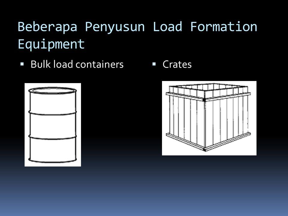 Beberapa Penyusun Load Formation Equipment