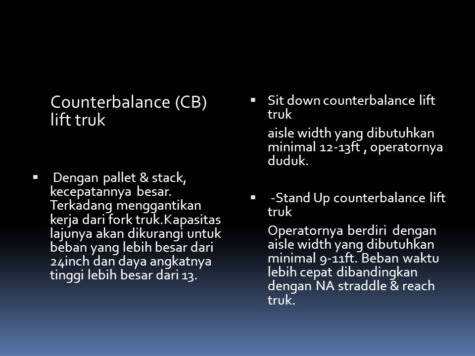 Counterbalance (CB) lift truk