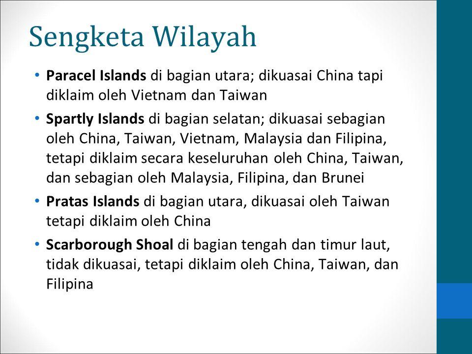 Sengketa Wilayah Paracel Islands di bagian utara; dikuasai China tapi diklaim oleh Vietnam dan Taiwan.